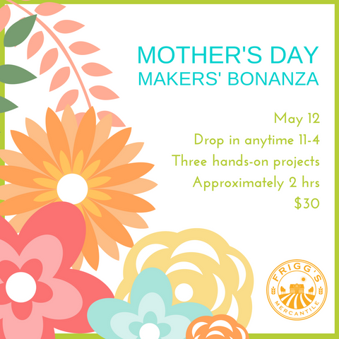 Mother's Day Makers' Bonanza - May 12