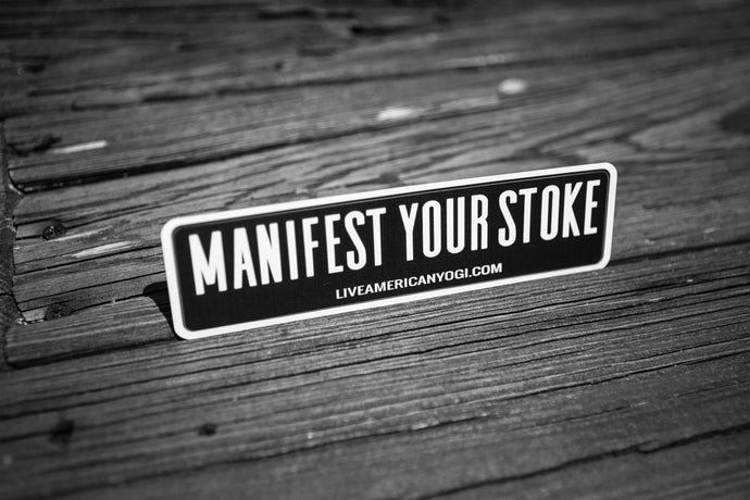 Manifest Your Stoke -- STICKER