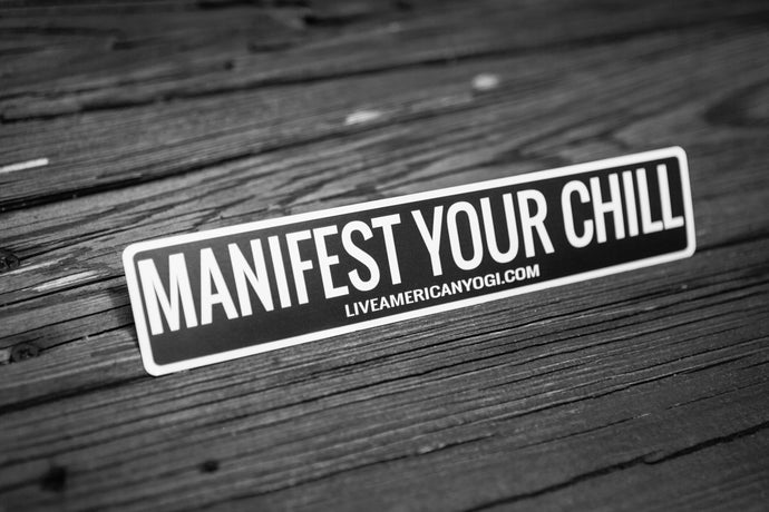 Manifest Your Chill -- STICKER