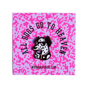 WKNDRS All Dogs Go To Heaven Pin