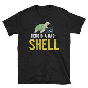 Hero In A Bash Shell Unisex T-Shirt