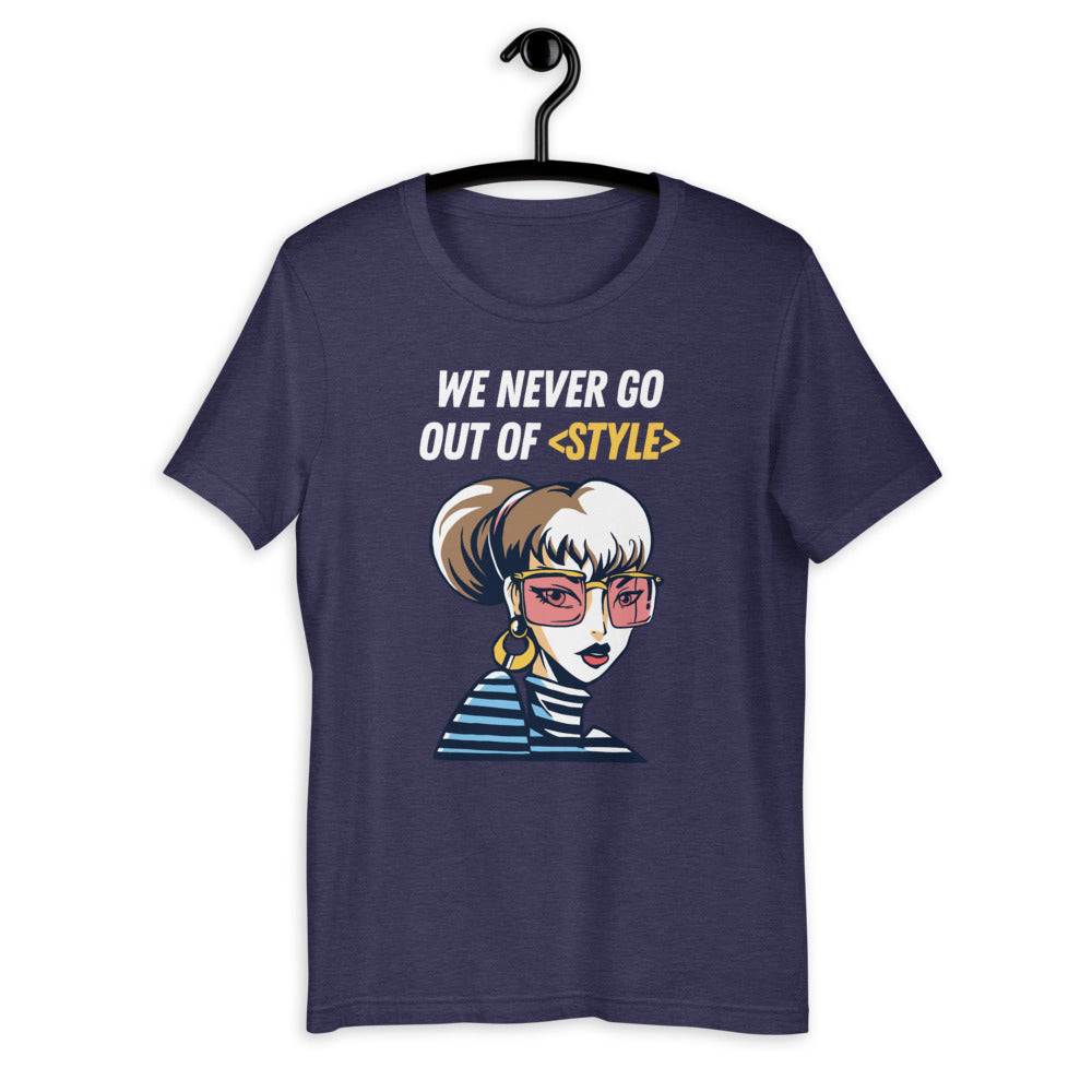 We never go out of <style> parody Short-Sleeve Unisex T-Shirt