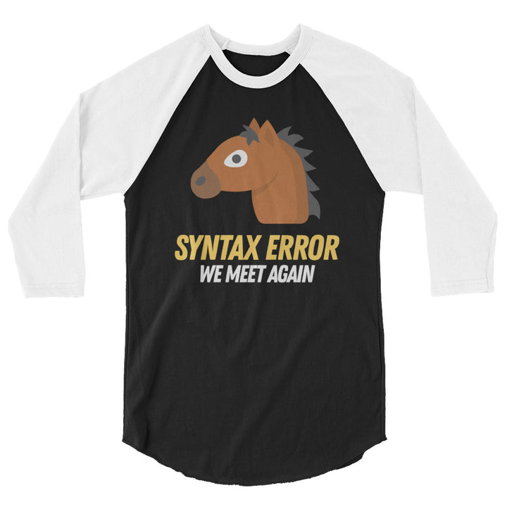 Syntax Error We Meet Again 3/4 sleeve raglan shirt