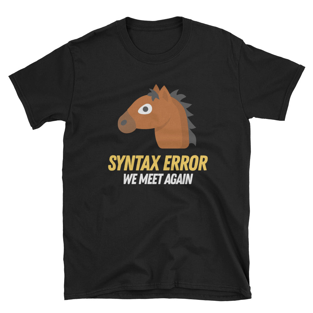 Syntax Error We Meet Again Short-Sleeve Unisex T-Shirt