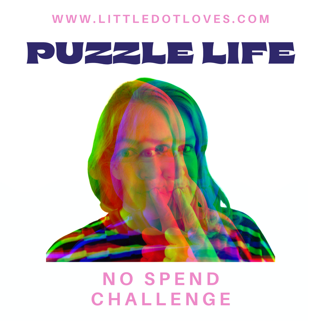 Everyday I'm Puzzling | 30 Day No Spend Challenge