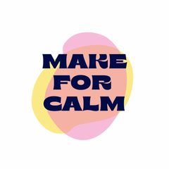 Ic: Pink and Yellow blob background with the words in bold navy. Words say: Make for Calm