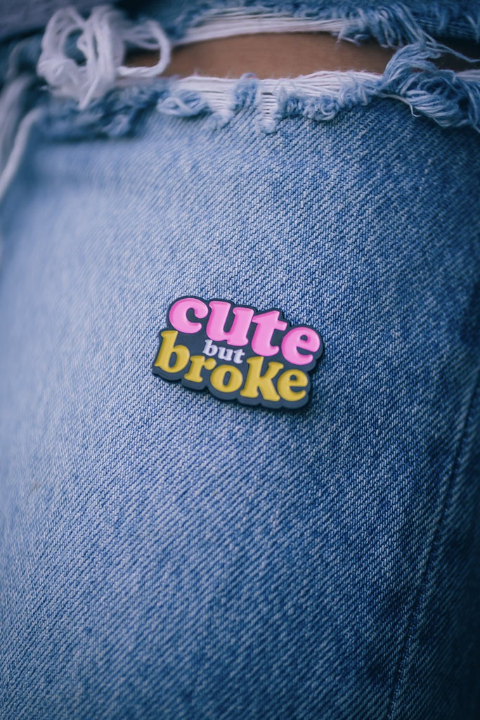 Cute But Broke Pin