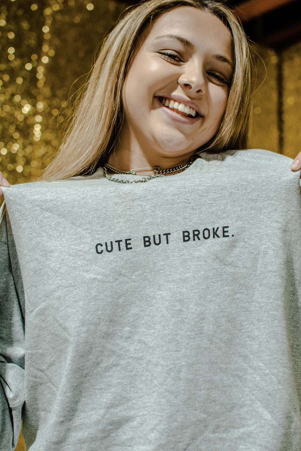 Cute But Broke Shirt