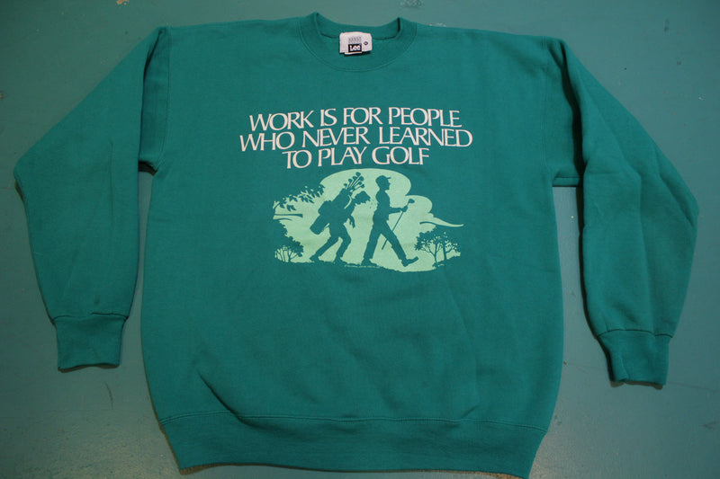 Work VS Golf Green Vintage 90's Crewneck Pullover Funny Sweatshirt