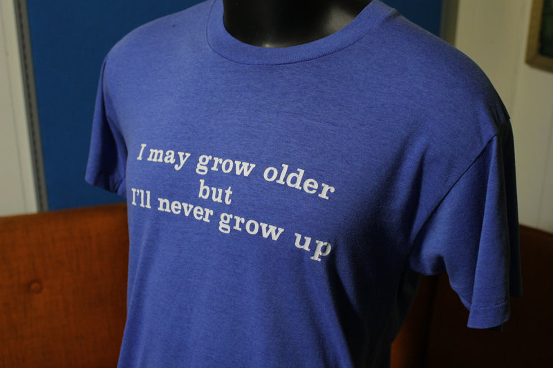 Screen Stars I'll Never Grow Up Vintage 80's T-Shirt. Made in USA. Thin and Soft.