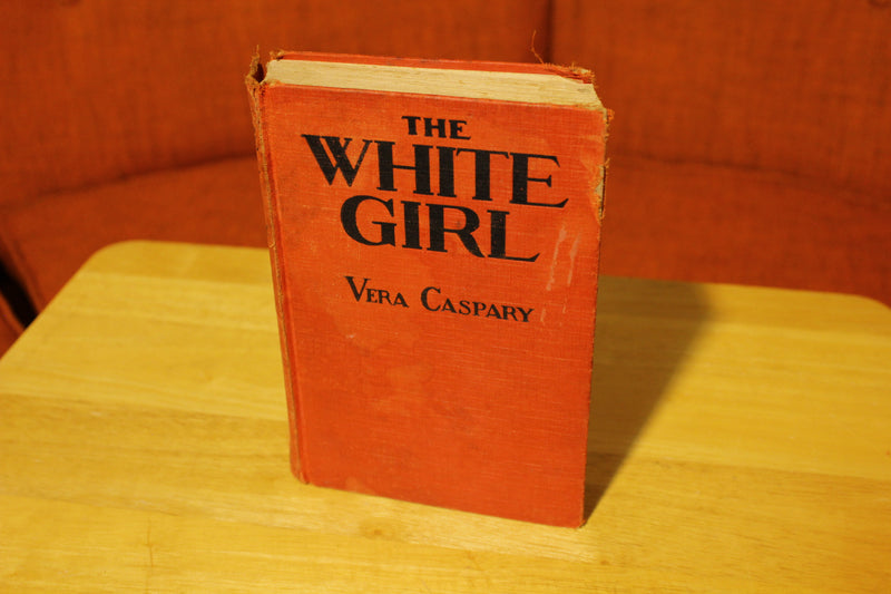 The White Girl by Vera Caspary 1929 Hardcover Book