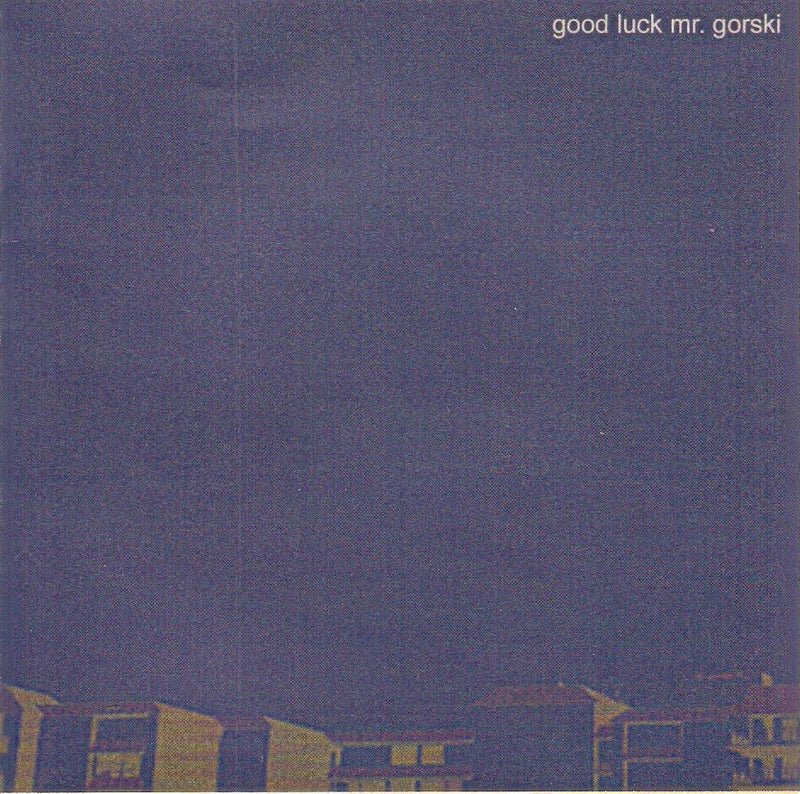 Good Luck Mr. Gorski – s/t FTR 026