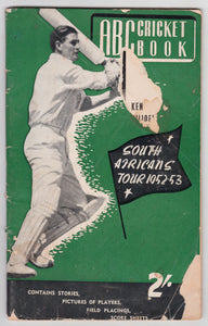 ABC Cricket Book South Africans Tour 1952 - 1953