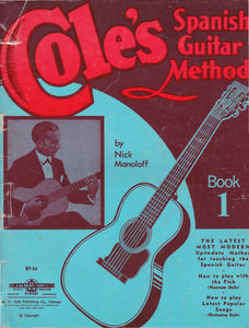Cole's Spanish Guitar Method By Nick Manoloff c1967