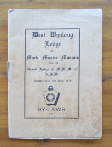 Masonic By-Laws Of The Wyalong Lodge Mark Master Masons 1947
