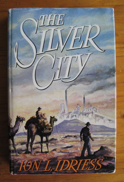 The Silver City by Ion L Idriess book