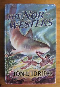 The Nor'-Westers by Ion L Idriess book  North Westers Nor Westers