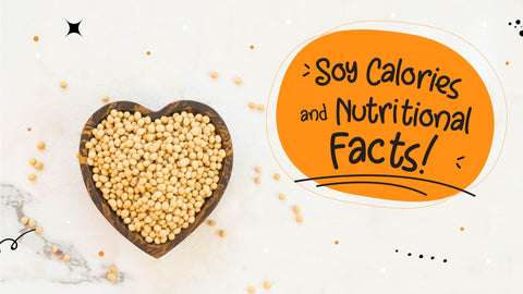 Soy Calories and Nutritional Facts