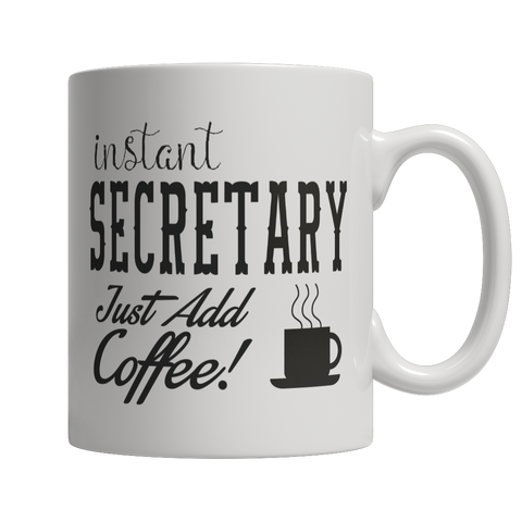 Limited Edition - Instant Secretary Just Add Coffee! Female