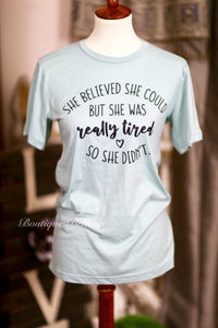 She Believed But Was Tired Graphic Tee