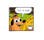 THIS IS FINE Enamel Pins