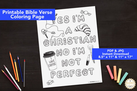 Inspirational Bible Verse Coloring Book Page Yes, I'm a Christian. No I'm not perfect.