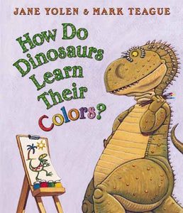 How Do Dinosaurs Learn Their Colors by Yolen