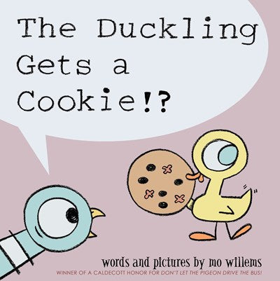 The Duckling Gets a Cookie by Willems