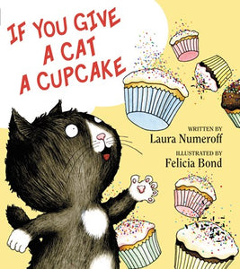 If You Give A Cat A Cupcake by Numeroff