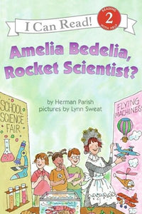 Amelia Bedelia Rocket Scientist by Parish