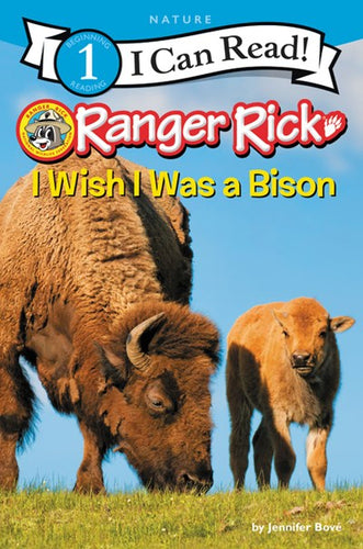 Ranger Rick I Wish I Was a Bison by Bove
