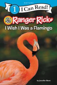 Ranger Rick I Wish I Were a Flamingo by Bove
