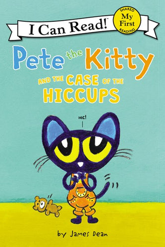 Pete the Kitty and the Case of the Hiccups by Dean
