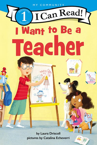 I Want to Be a Teacher by Driscoll