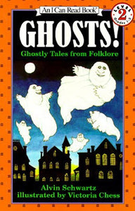 Ghosts! Ghostly Tales from Folklore by Schwartz