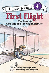 First Flight: The story of Tom Tate and the Wright Brothers by Shea