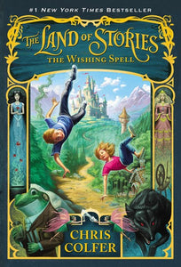Land of Stories (#1) The Wishing Spell by Colfer