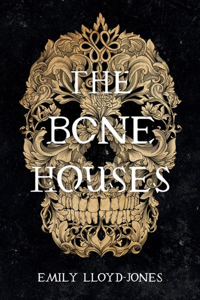 The Bone Houses by Llyod-Jones