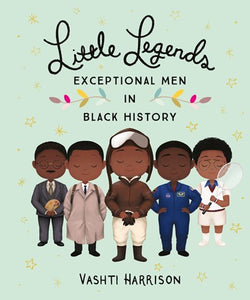 Little Legends Exceptional Men in Black History by Harrison