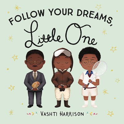 Follow Your Dreams Little One by Harrison