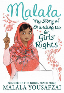 Malala my Story of Standing Up for Girls' Rights by Yousafzai