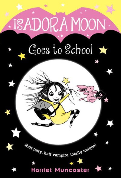Isadora Moon (#1) Goes to School by Muncaster