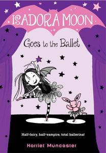 Isadora Moon (#3) Goes to the Ballet by Muncaster