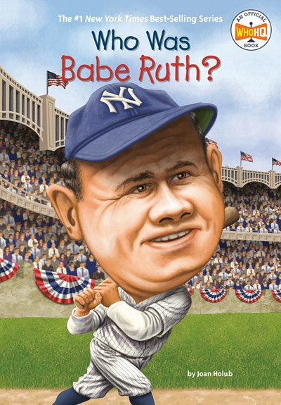 Who Was Babe Ruth? by Holub