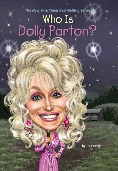 Who Is Dolly Parton? by Kelley