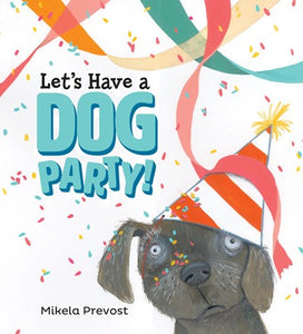 Let's Have a Dog Party by Prevost