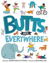 Butts Are Everywhere by Stutzman