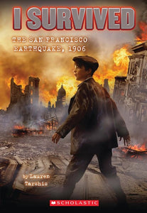 I Survived the San Francisco Earthquake 1906 by Tarshis