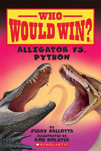 Who Would Win? Alligator VS Python by Pallotta