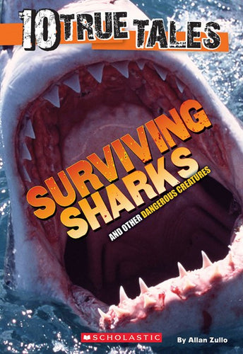 10 True Tales Surviving a Shark Attack by Zullo